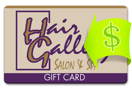 Add Value to your Hair Gallery Salon & Spa Gift Card